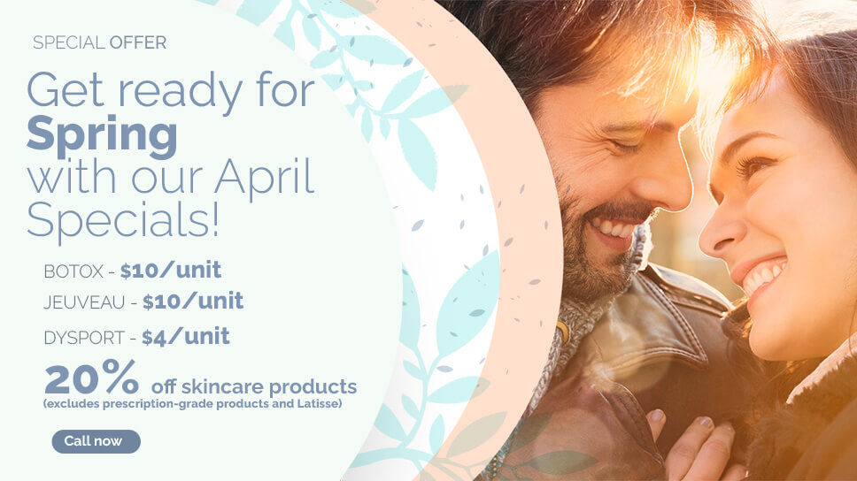 April Specials for Botox, Jeuveau, Dysport and skincare products